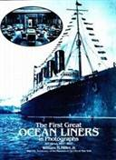 First Great Ocean Liners 1897 to 1927