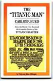 The Titanic Man: Carlos F Hurd