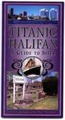 Titanic Halifax, A Guide to Sites