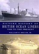 Picture History of British Ocean Liners 1900 to the Present