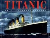 Titanic an Illustrated History