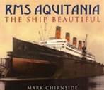 RMS AQUITANIA THE SHIP BEAUTIFUL