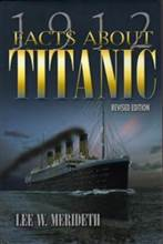 Facts About Titanic Revised Edition