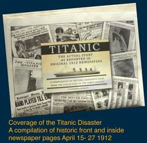 TITANIC The Actual Story as Reported in Original 1912 Newspapers