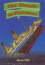 THS Books - The Titanic in Pictures by Simon Mills