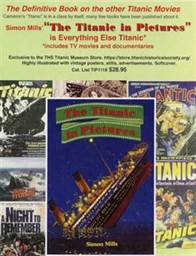 The Titanic in Pictures is Everything Else Titanic - by Simon Mills - Book Announcement