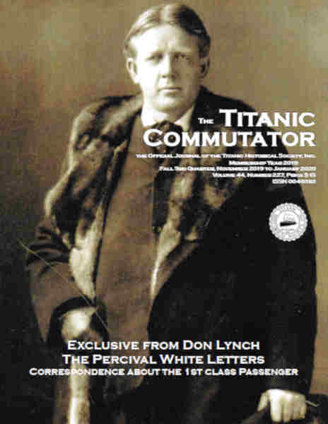 The Titanic Commutator Issue No. 227 Fall Issue 3rd Quarter 2019, Percival White, Jacques Futrelle, The Last Night on the Titanic, Titanic Lifejackets, Pigeon Forge